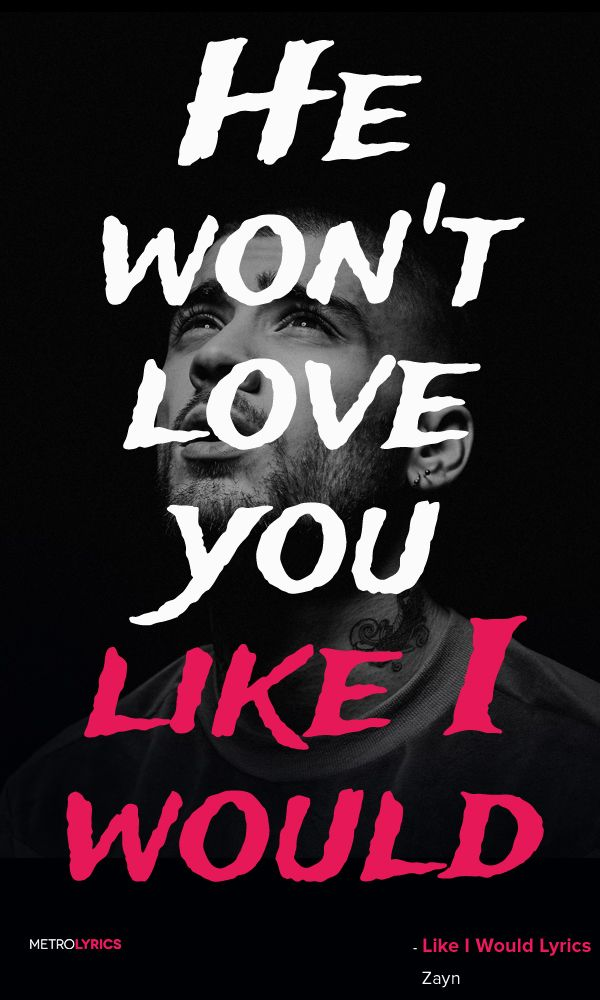 Zayn Malik - Like I Would Lyrics and Quotes Oh, oh It's probably gonna sound…