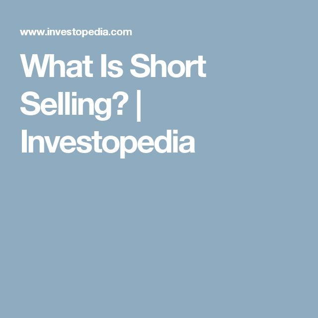 What Is Short Selling? | Investopedia