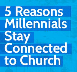 "5 Reasons Millennials Stay Connected to Church ""organizational leaders should be open to learning all they can about Millennials in order to maximize their efforts to spiritually engage them. However, they should take care not to idolize this emerging generation and in so doing create a form of age-ism. Millennials need the help of faithful believers from older generations if they are to make sense of it all and move meaningfully forward in their life and faith."""