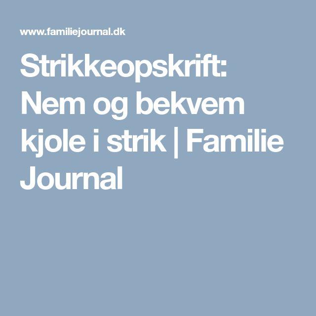 Strikkeopskrift: Nem og bekvem kjole i strik | Familie Journal