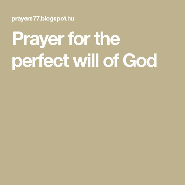 Prayer for the perfect will of God