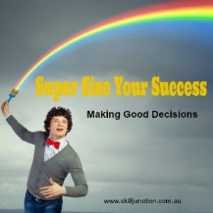 Making Good Decisions: do you know the rules of decision-making?  Did you know that good decisions can increase the length of your life, your enjoyment and your productivity... Check out the article for full details!