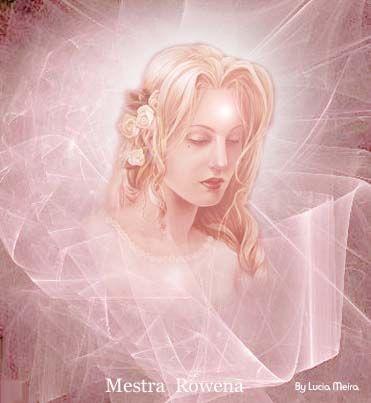 O Amor - Mestra Rowena - Um Ser de Luz da Grande Fraternidade Branca