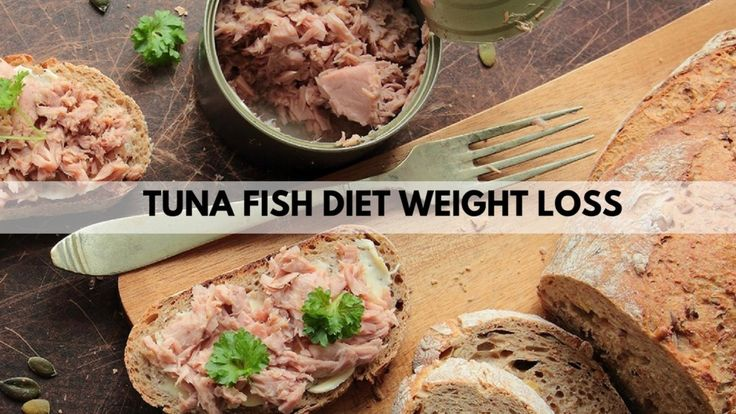 Tuna fish diet weight loss - Tune can be a sensible weight loss Diet Food For Real