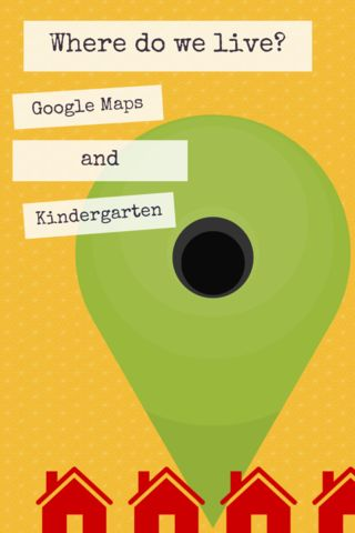 Google Maps with Kindergarteners. Upload a spreadsheet of addresses and they pin automatically!