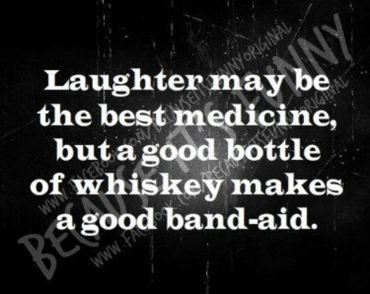 a good bottle of whiskey makes a good band-aid.