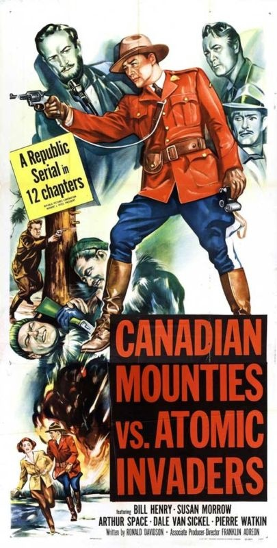 "RCMP vintage movie poster: ""Canadian Mounties vs. Atomic Invaders."""