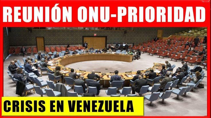 Consejo de Seguridad Especial de la ONU Tema Crisis Venezuela Noticias de Ultima Hora de Venezuela