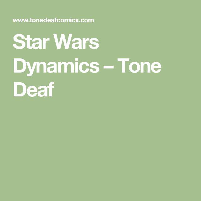 Star Wars Dynamics – Tone Deaf