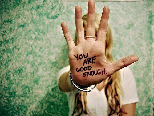 Je bent goed genoeg