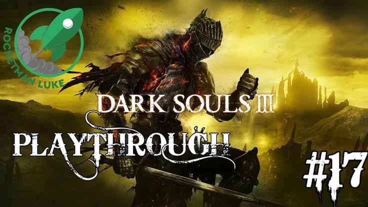 Dark Souls 3 | First Playthrough Episode #17