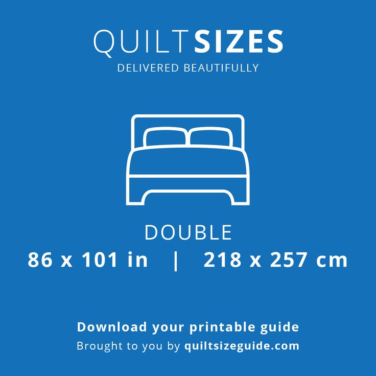 Double quilt size from the printable quilt size guide - download the PDF from quiltsizeguide.com   common quilt sizes, powered by gireffy.com