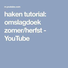 Haken Tutorial Omslagdoek Zomerherfst Youtube Patroon