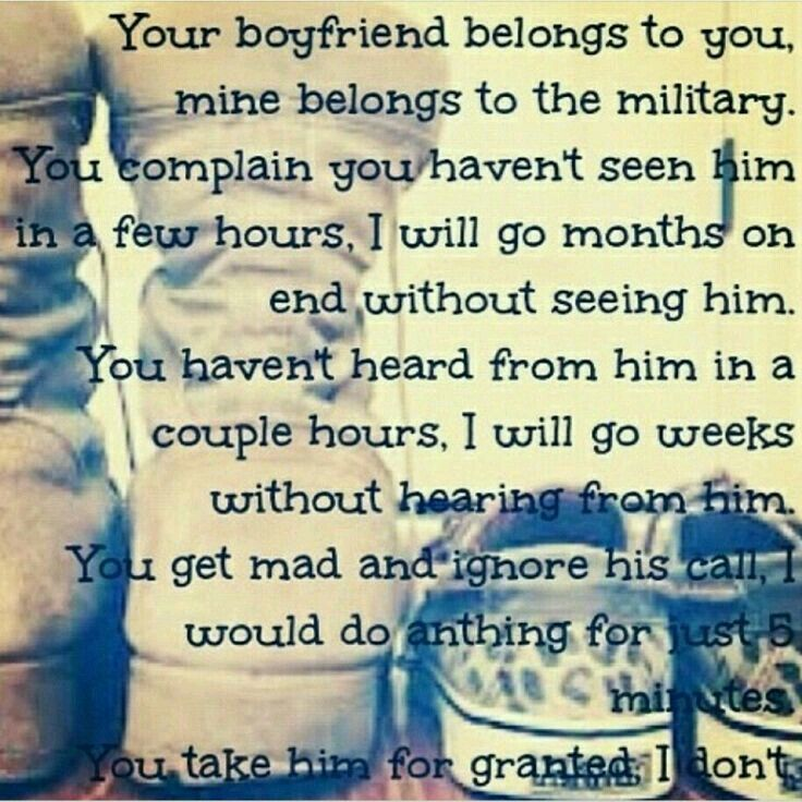 Love Quotes For Him Military : you. Mine belongs to the military. You complain you havent seen him ...