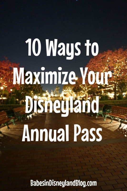 10 ways to to maximize your Disneyland annual pass. #DisneylandAP #disneyland
