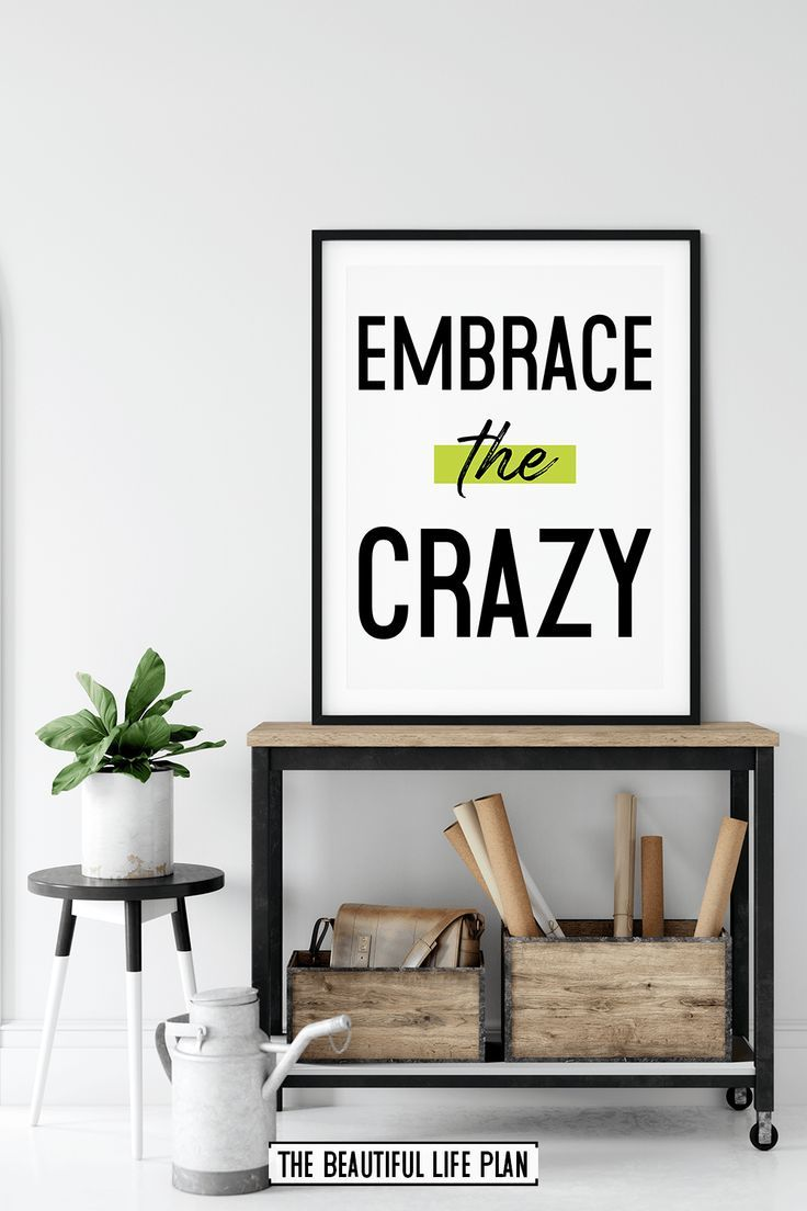 Embrace the Crazy Wall Art – Digital Download Art Print – graphic