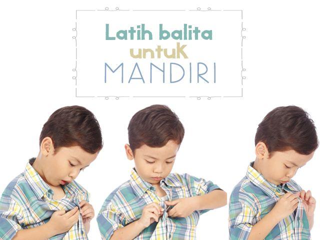 Melatih balita untuk mandiri :: Teaching children to be independent with daily routines ::