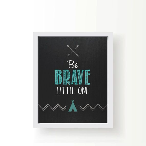Be Brave Little One • Printable Nursery Art • Chalkboard • Instant Download • Print • Email • Poster • Gift •  Adventure • Chevron • Arrow