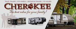 Cherokee Travel Trailers and Fifth Wheels