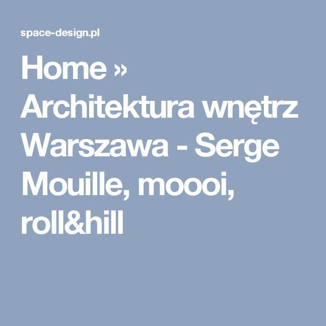 Home » Architektura wnętrz Warszawa - Serge Mouille, moooi, roll&hill