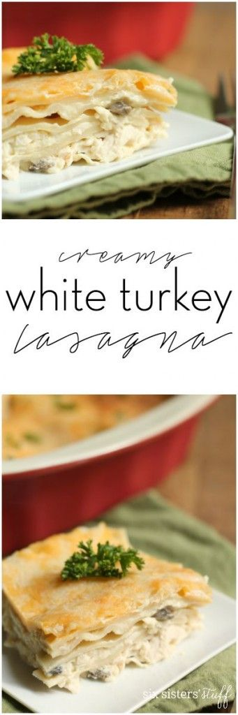 """Creamy White Turkey Lasagna - Six Sisters' Stuff   This easy lasagna looks a lot hard to make than it is! My husband lovingly calls it """"mac and cheese for grown-ups"""". :) It's a great meal for when you have leftover turkey (thanksgiving leftovers, anyone?!), but you can easily substitute chicken as well!"""
