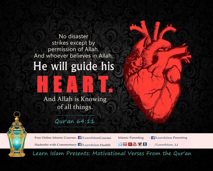 ○مَا أَصَابَ مِنْ مُصِيبَةٍ إِلَّا بِإِذْنِ اللَّهِ ۗ وَمَنْ يُؤْمِنْ بِاللَّهِ يَهْدِ قَلْبَهُ ۚ وَاللَّهُ بِكُلِّ شَيْءٍ عَلِيمٌ○ No disaster strikes except by permission of Allah, He guides his heart and Allah is knowing of all things. {64:11} #LearnIslam #QuranicQuotes #Guide #Disaster #Heart