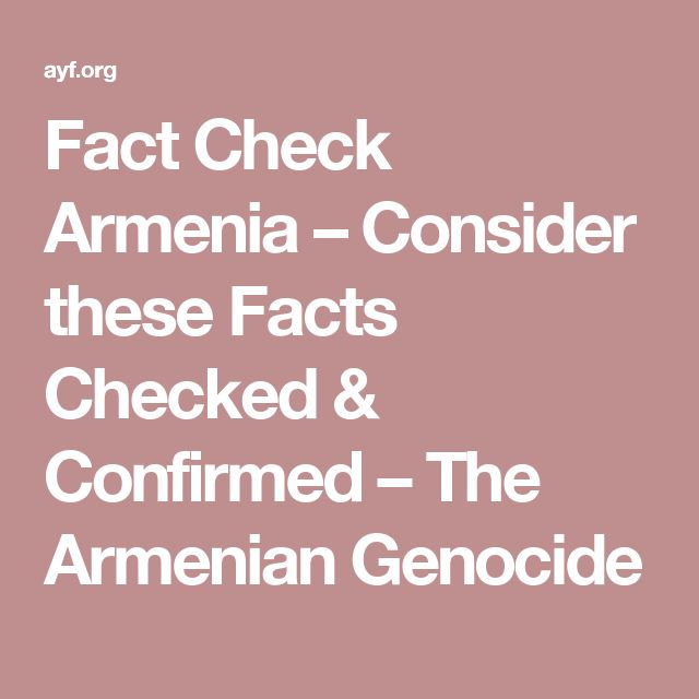 Fact Check Armenia – Consider these Facts Checked & Confirmed – The Armenian Genocide