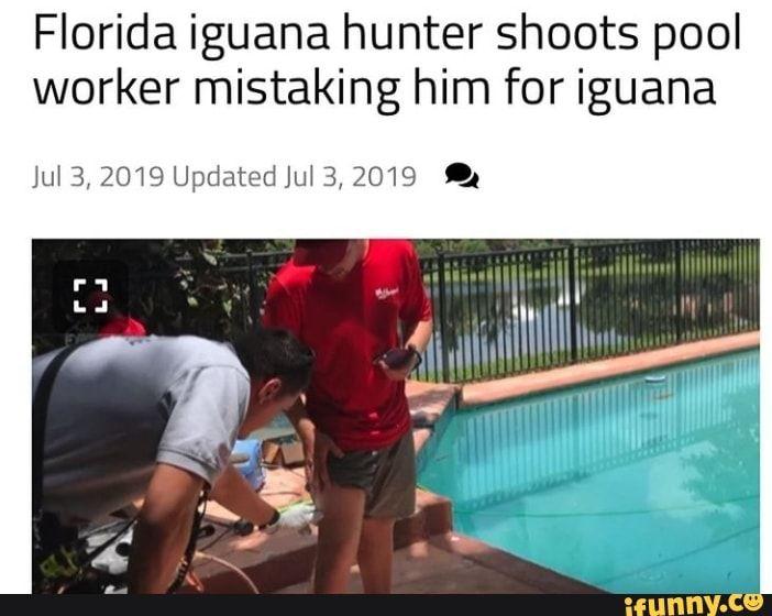 Florida Iguana Hunter Shoots Pool Worker Mistaking Him For Iguana