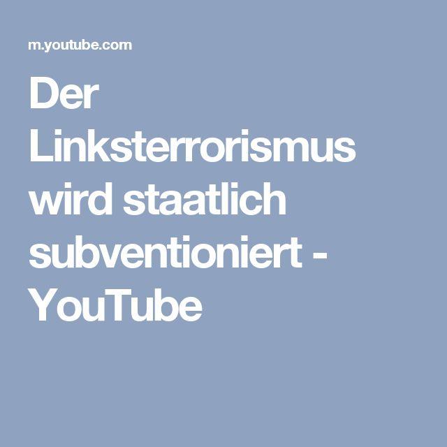 Der Linksterrorismus wird staatlich subventioniert - YouTube