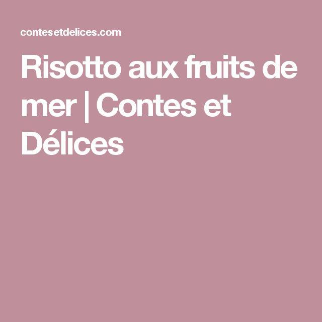 Risotto aux fruits de mer | Contes et Délices