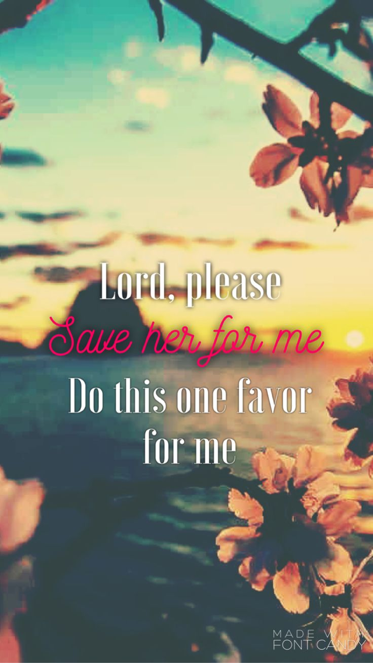lord please save her for me, do this one favor for me. - bryson tiller, exchange