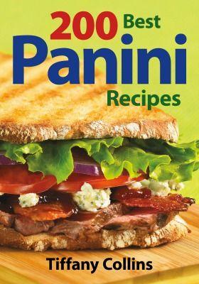 200 Best Panini Recipes Cookbook (sponsored) ~ @Robert Rose Books
