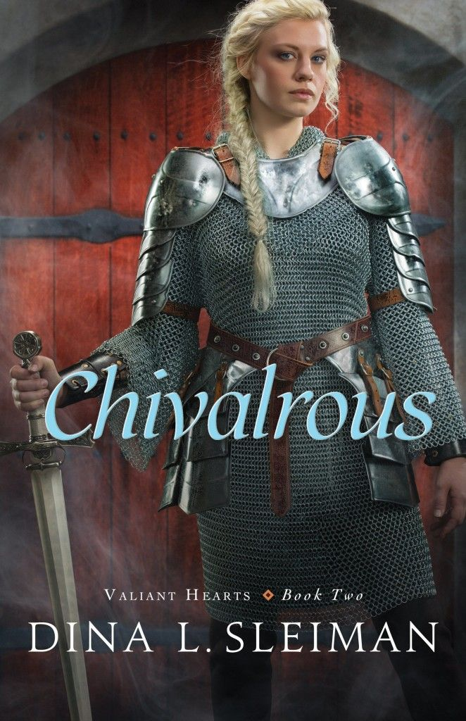 Chivalrous (Valiant Hearts) by Dina Sleiman