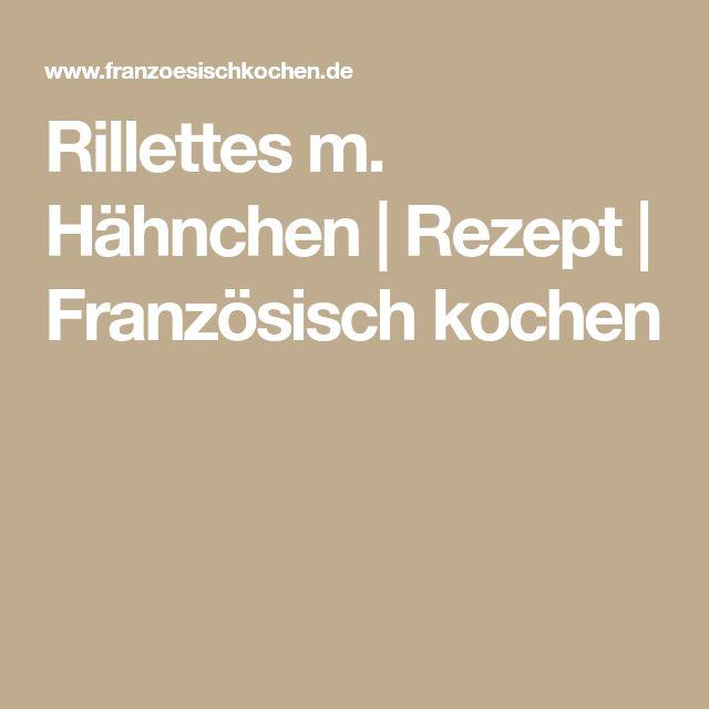 Rillettes m. Hähnchen | Rezept | Französisch kochen