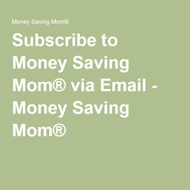 Subscribe to Money Saving Mom® via Email - Money Saving Mom®
