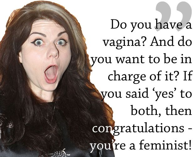 Caitlin Moran I like the idea of this pin, that people (including women) should be in charge of their body. But I wish it was gender neutral. There are male feminists