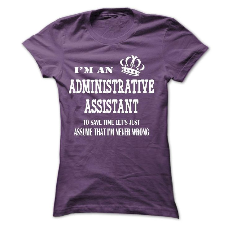 i am  an ADMINISTRATIVE ASSISTANT
