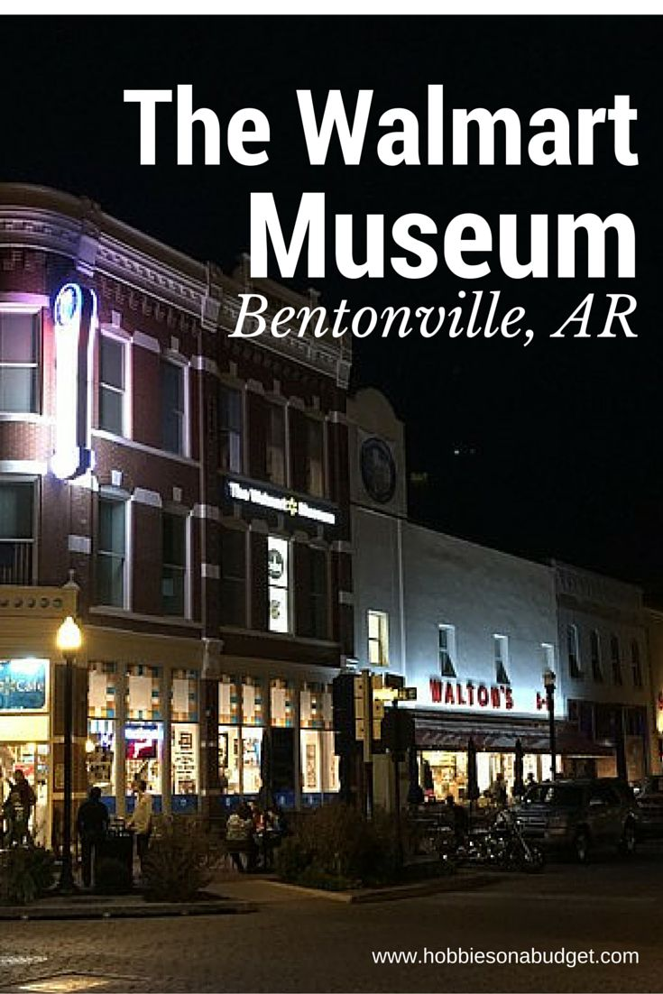 What to know when you visit the Walmart Museum in Bentonville, Arkansas.
