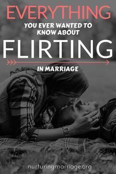 Everything you ever wanted to know about flirting in marriage. Married life | Marriage tips #MarriageCounselingThoughts