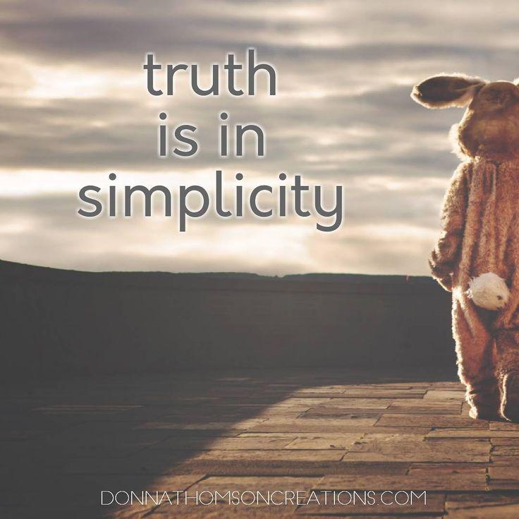 Truth is in simplicity. Soul wisdom shared via donnathomson_au on Instagram. #soulmemechallenge