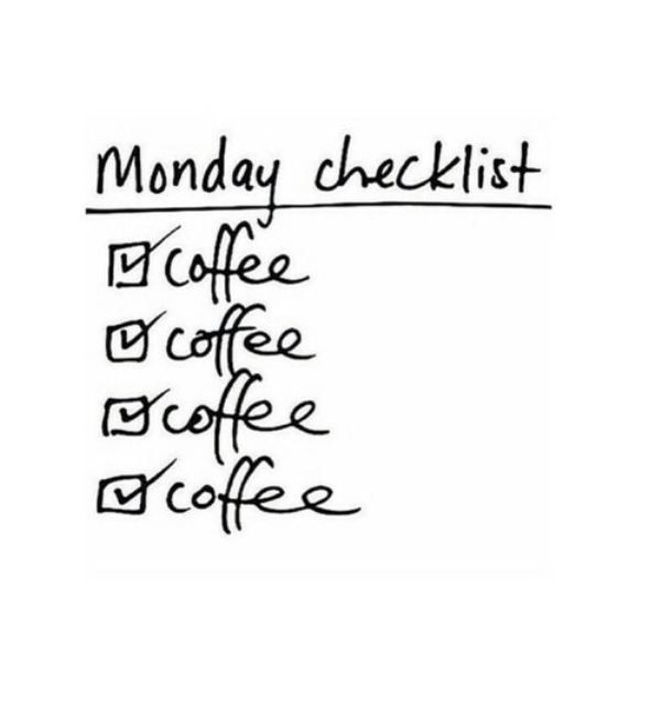 monday's call for lots of coffee!