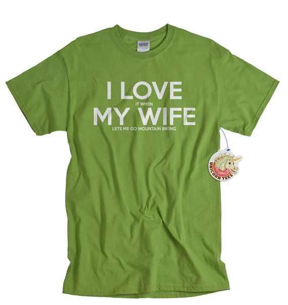 Made me think of my man.    Mountain bike shirt I love it when my wife lets me go mountain biking funny t-shirt mountain bike tshirt clothing husband gifts for cyclist on Etsy, $14.99
