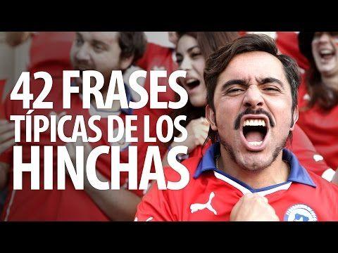 42 Frases Típicas De Los Hinchas - YouTube