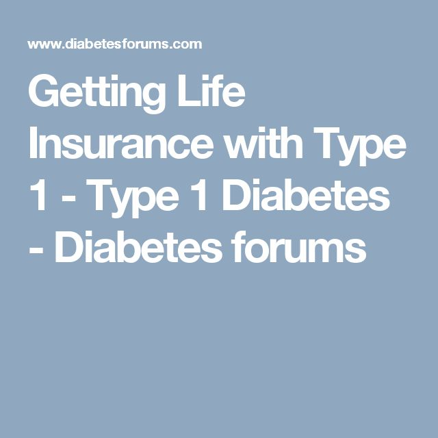 Getting Life Insurance with Type 1 - Type 1 Diabetes - Diabetes forums