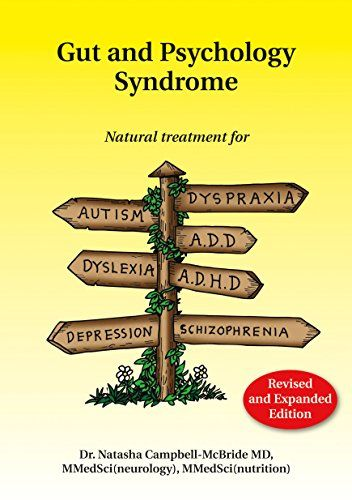 Gut and Psychology Syndrome: Natural Treatment for Autism, Dyspraxia, A.D.D., Dyslexia, A.D.H.D., Depression, Schizophrenia by Natasha Campbell-McBride http://www.amazon.com/dp/0954852028/ref=cm_sw_r_pi_dp_gRgkvb0H6Q1Q5