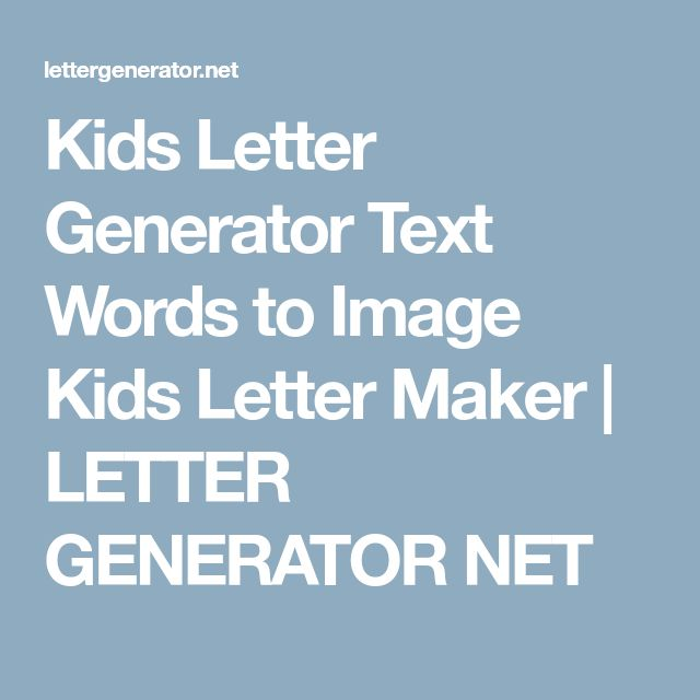 Kids Letter Generator Text Words to Image Kids Letter Maker | LETTER GENERATOR NET