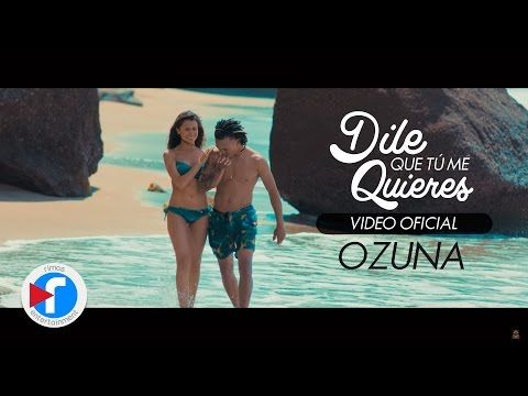 Ozuna - Dile Que Tu Me Quieres (Video Oficial) - YouTube