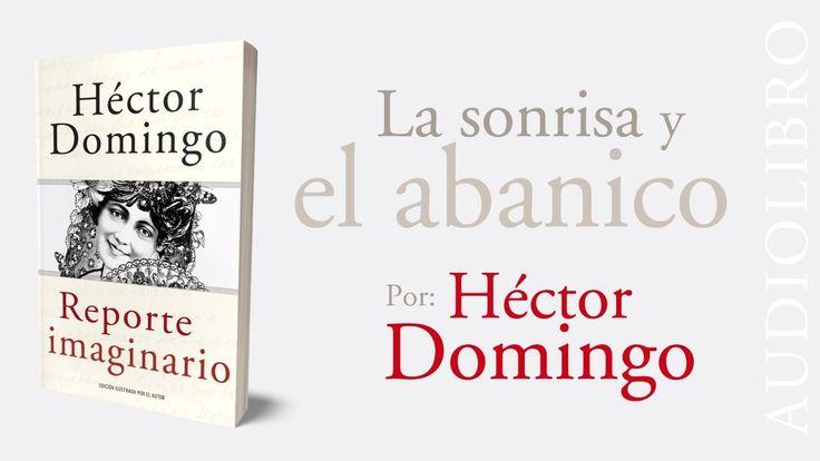REPORTE IMAGINARIO, audiolibro | La sonrisa y el abanico, por Héctor Dom...