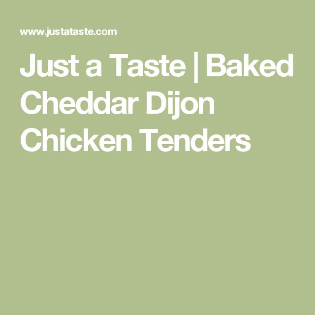 Just a Taste   Baked Cheddar Dijon Chicken Tenders