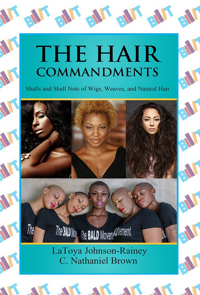 "See the Tweet Splash for ""The Hair Commandments: Shalls and Shall Nots of Wigs, Weaves, and Natural Hair"" by LaToya Johnson-Rainey and C. Nathaniel Brown on BookTweeter"